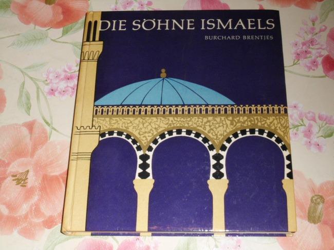 Die Söhne Ismaels : Geschichte und Kultur der Araber.