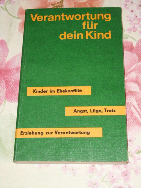 Verantwortung für dein Kind 2., bearb. Aufl.