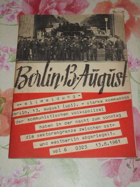 Berlin, 13. August : Sperrmassnahmen gegen Recht u. Menschlichkeit