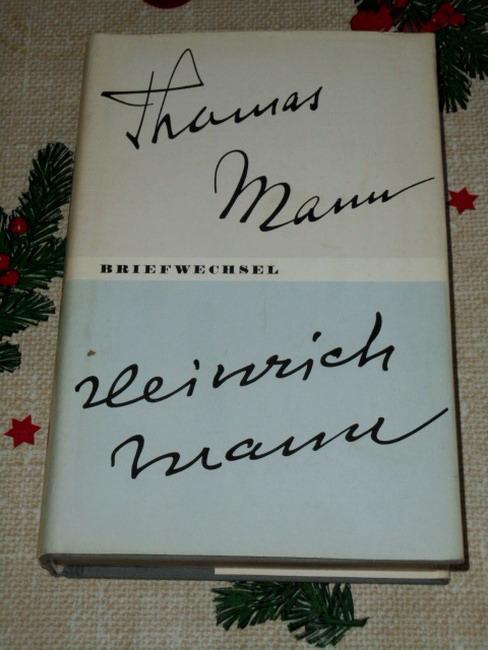 Briefwechsel 1900 - 1949 : Veröffentlichung d. Akad. d. Künste d. Dt. Demokrat. Republik. Thomas Mann ; Heinrich Mann. [Hrsg. u. mit e. Nachw. von Ulrich Dietzel] 3., erw. Aufl. Mann, Thomas und Heinrich Mann: