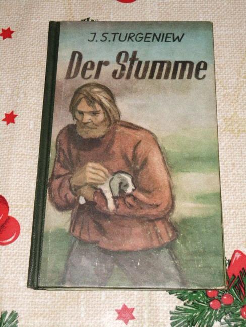 Der Stumme. I. S. Turgenjew. Mit Federzeichn. von Kurt Riedel 1. - 10. Tsd.