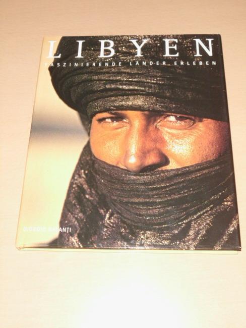 Libyen. [Text Giorgio Galanti. Übers.: Michael Meyer], Faszinierende Länder erleben
