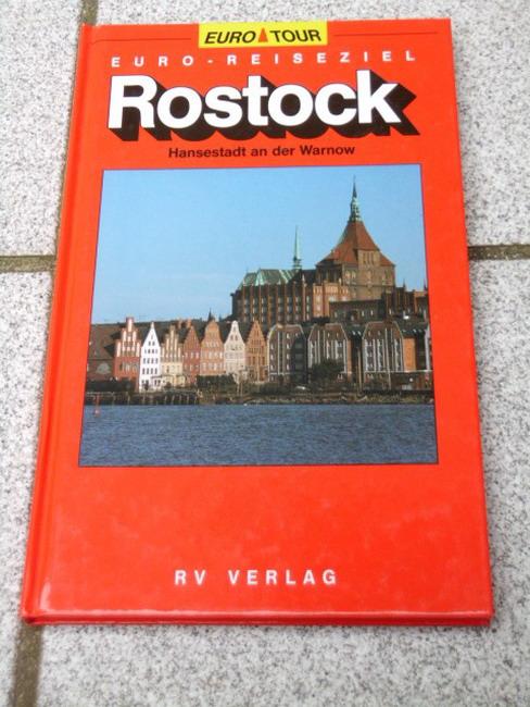 Prignitz, Horst: Rostock : Hansestadt an der Warnow. Euro-Tour : Euro-Reiseziel