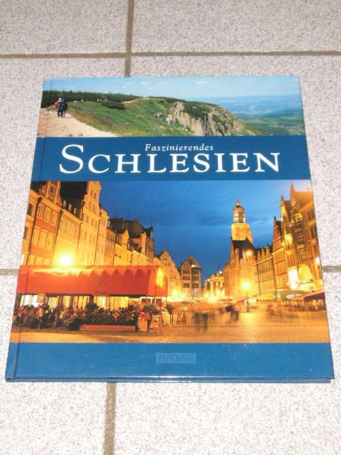 Faszinierendes Schlesien. Bilder von Ralf Freyer. Texte von Ernst-Otto Luthardt