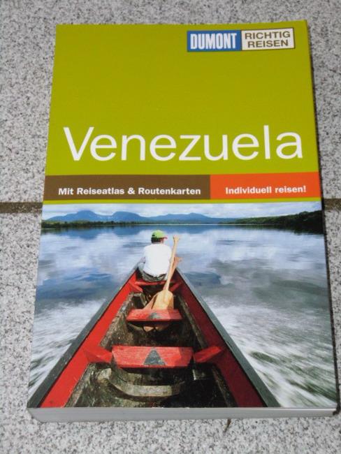 Venezuela : [mit Reiseatlas & Routenkarten ; individuell reisen!]. DuMont richtig reisen 1. Aufl.
