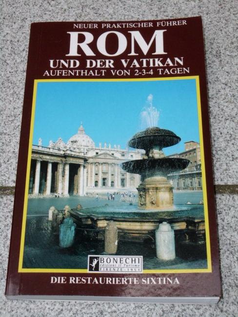 Neuer praktischer Führer Rom und der Vatikan ; 143 Farbfotos, Stadtplan