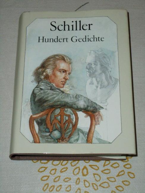 Schiller, Friedrich: Hundert Gedichte. [Ausgew. u. zsgest. von Walter Lewerenz]