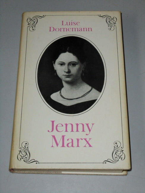 Jenny Marx : d. Lebensweg e. Sozialistin. 10. Aufl.