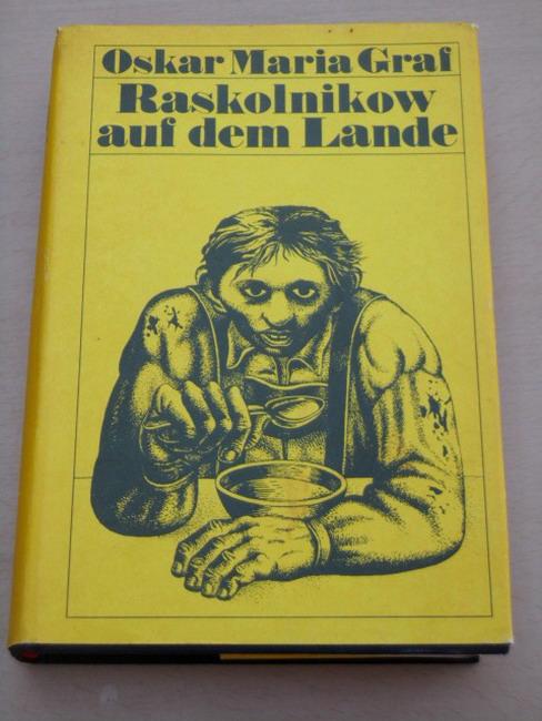 Graf, Oskar Maria: Raskolnikow auf dem Lande : Kalendergeschichten. [Ausw. von Wulf Kirsten. Mit 48 Federzeichn. von Hans Ticha] 2. Aufl.