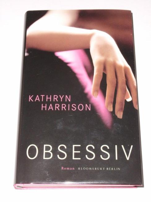 Obsessiv : Roman. Aus dem Amerikan. von Anke und Eberhard Kreutzer