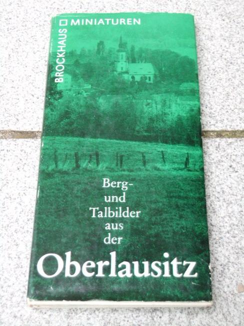 Berg- und Talbilder aus der Oberlausitz. Fotos: Gerald Grosse. Worte: Werner Hirte 2. Aufl.