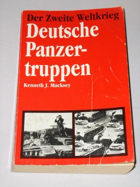Macksey, Kenneth: Deutsche Panzertruppen. K. J. Macksey. [Aus d. Amerikan. von S. Badr]