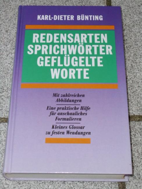 Bünting, Karl-Dieter: Redensarten - Sprichwörter - Geflügelte Worte