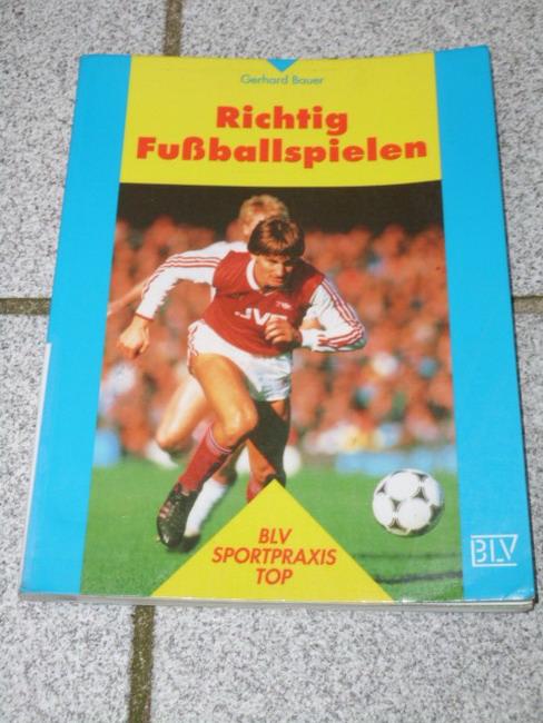 Richtig fussballspielen. 7., durchges. Aufl.