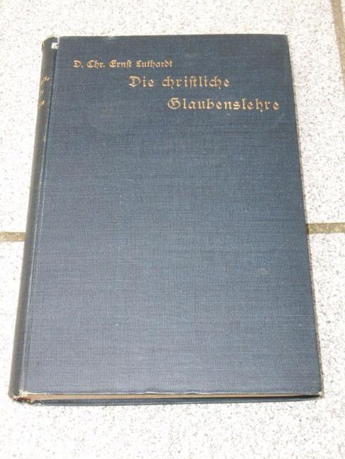 Die christliche Glaubenslehre gemeinverständlich dargestellt Zweite Auflage