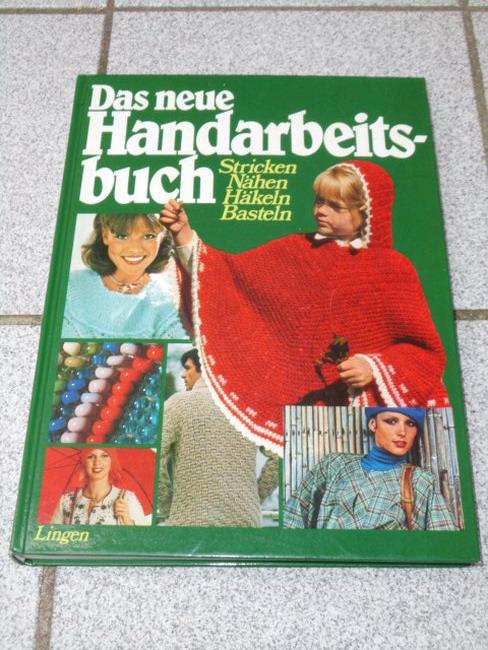 Das neue Handarbeitsbuch : Stricken, Nähen, Häkeln, Basteln