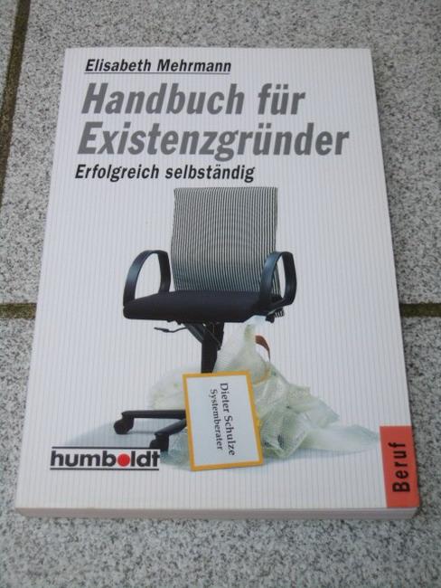 Mehrmann, Elisabeth: Handbuch für Existenzgründer : erfolgreich selbständig. von Orig.-Ausg.