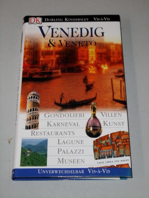 Venedig & das Veneto : [Gondolieri, Villen, Karneval, Kunst, Restaurants, Lagune, Palazzi, Museen]. [Texte. Übers. Eva L. Dempewolf ... ] Aktualisierte Neuaufl.,