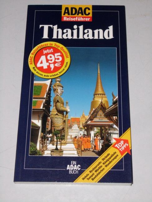Thailand : [Hotels, Restaurants, Strände, Tempel, Märkte, Königspaläste, Bootsfahrten, Wanderungen ; Top-Tipps]. von 6., neu bearb. Aufl.