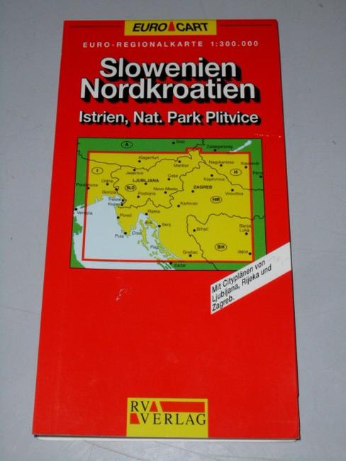Slowenien, Nordkroatien : Istrien, Nat. Park Plitvice ; mit Cityplänen von Ljubljana, Rijeka und Zagreb (1:300.000) Laufzeit bis 2002