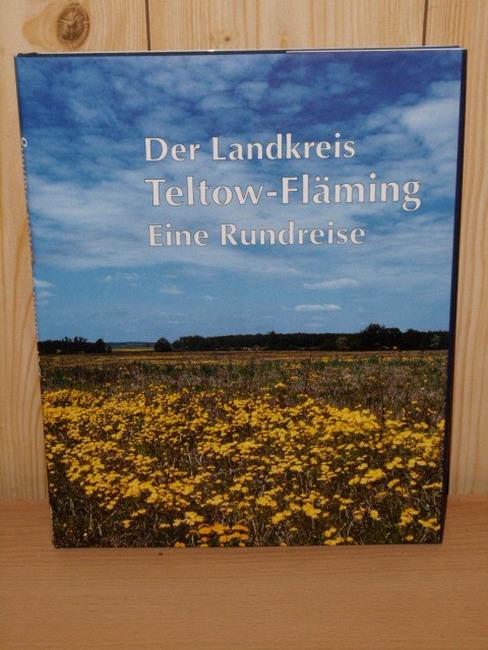 Der Landkreis Teltow-Fläming : eine Rundreise. Texte von. Mit Fotos von Charles Koppehele ... [Hrsg.: Norbert Beleke]
