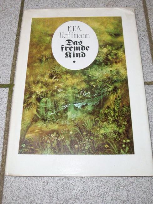 Hoffmann, E. T. A.: Das fremde Kind. [Ill. von Carl Hoffmann] 2. Aufl.