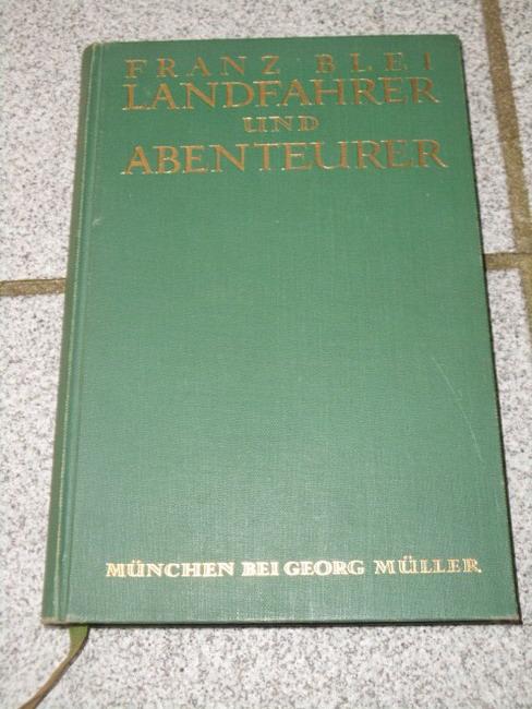 Blei, Franz: Landfahrer und Abenteuer. 2. Aufl.