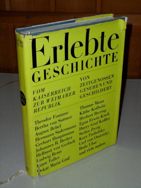 Erlebte Geschichte : von Zeitgenossen gesehen und geschildert - Vom Kaiserreich zur Weimarer Republik : [1870 - 1932] 1. Aufl.