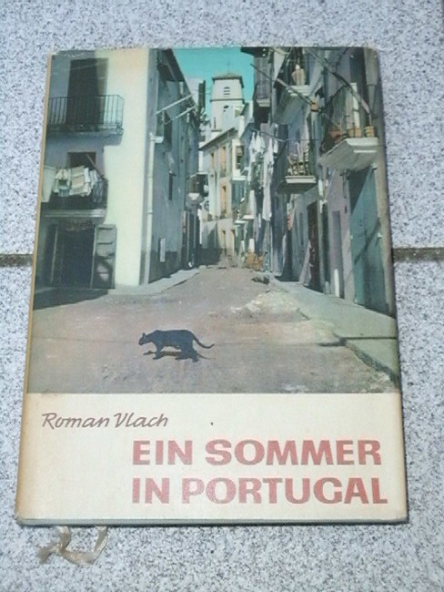 Ein Sommer in Portugal : Notizen von e. Reise. [Aus d. Tschech. übertr. von Günter Müller. Bilder: H. Rosenkranz u.a.]