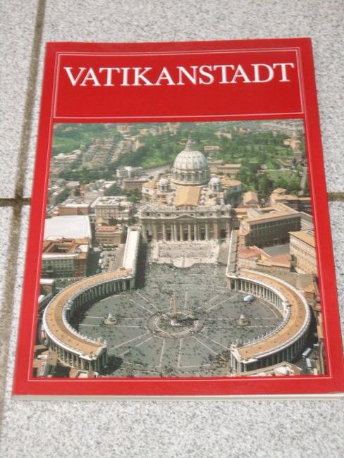Vatikanstadt : monumenti, musei e gallerie pontificie. [Übers.: Carla Weißkopf Chillerie]