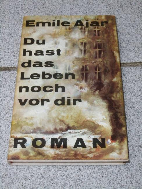 Du hast das Leben noch vor dir : Roman. Aus d. Franz. von Eugen Helmlé 2. Aufl.