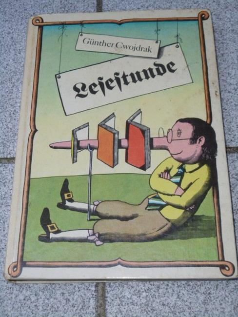 Lesestunde : deutsche Literatur in 2 Jahrtausenden. Günther Cwojdrak 2. Aufl.
