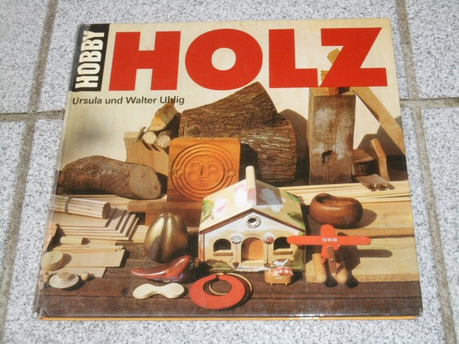 Holz. Ursula u. Walter Uhlig 1. Aufl.