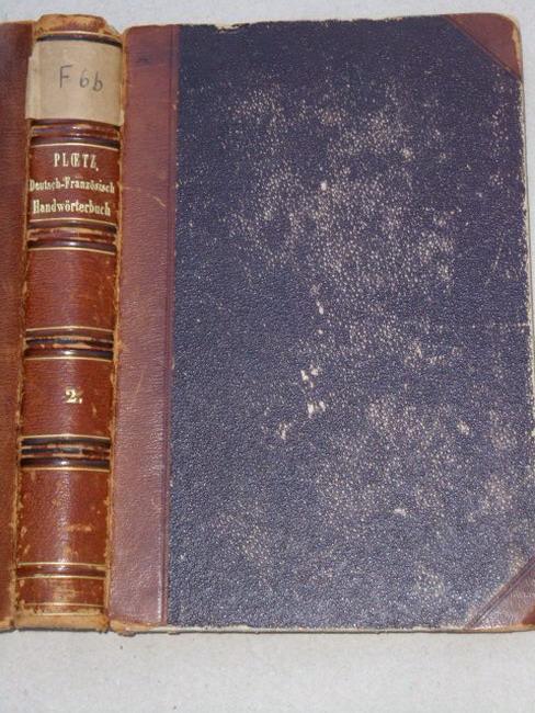 Dictionnaire Francais-Allemand et Allemand-Francais. Französisch-deutsches und deutsch-französisches Handwörterbuch. II. Deutsch-Französischer Theil. Zweite vermehrte und verbesserte Auflage