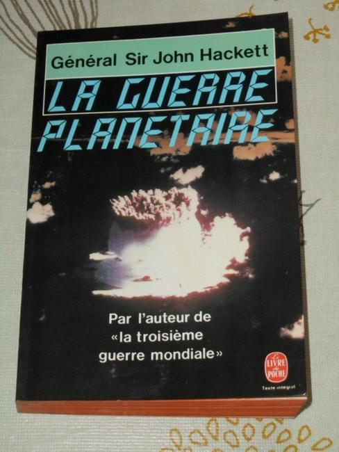 Hackett, Sir John: La guerre planétaire Trad. de l'anglais par Eric Neumann. Le livre de poche ; 5954
