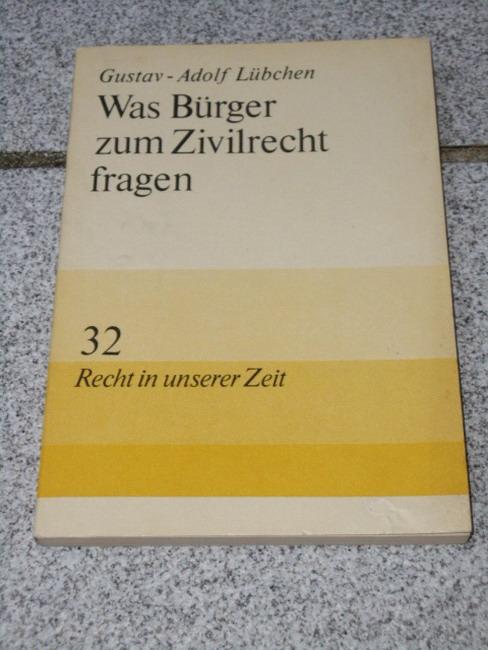 Was Bürger zum Zivilrecht fragen. 1. Aufl.