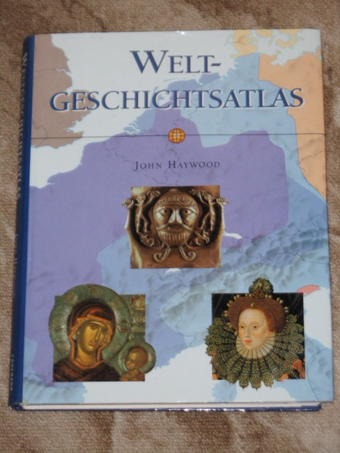 Weltgeschichtsatlas. [Übers., Red.: Schroeder & Partner, München. Übers. aus dem Engl.: Eva Boltenhagen ...]
