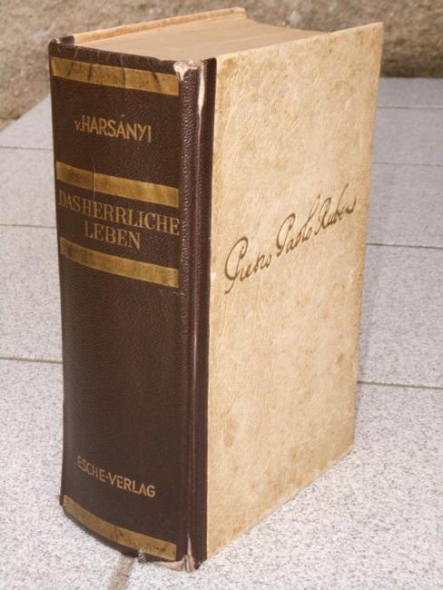 Harsányi, Zsolt, Gitta Heinig und Horst Wolf: Das herrliche Leben : Der Lebensroman d. P. P. Rubens ; 1.-3. Buch in einem Band [Aus d. Ungar. übertr. u. bearb. v. Gitta Heinig ; Horst Wolf] 1.-5. Tsd.