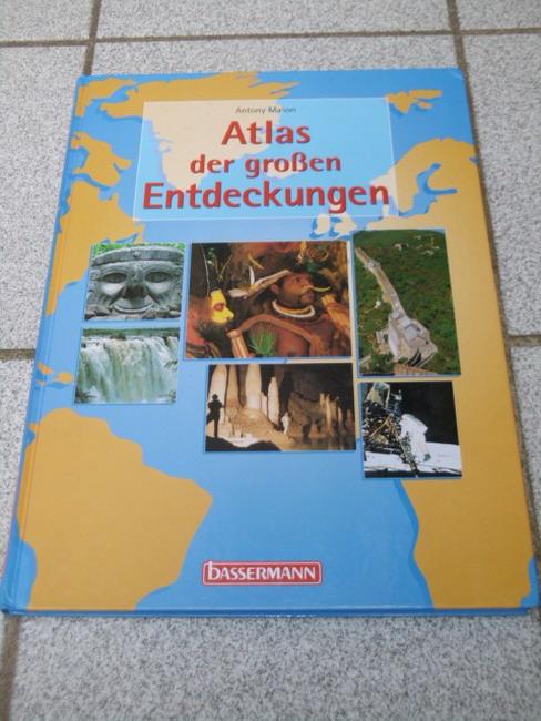Mason, Antony und René [Red.] Zey: Atlas der großen Entdeckungen. [Übers.: Inge Uffelmann. Red.: René Zey]