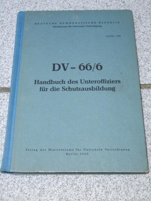 Handbuch des Unteroffiziers für die Schutzausbildung : DV-66/6 Dienstexemplar