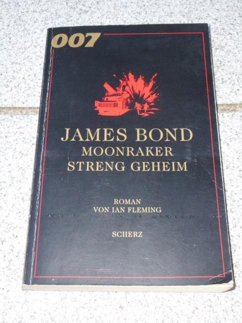 James Bond, Moonraker streng geheim : Roman. von. [Einzig berecht. Übertr. aus dem Engl. von M. F. Arnemann] Einmalige Ausg.