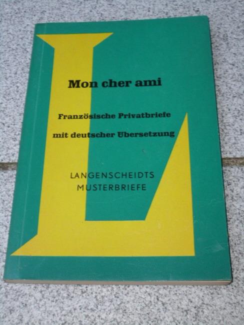 Mon cher Ami : Französische Privatbriefe mit dt. Übers. O.-C. Schmitt 6. Aufl.
