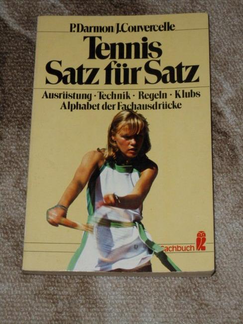 Tennis Satz für Satz : Ausrüstung, Technik, Regeln, Verbände, Alphabet d. Fachausdrücke. [Übers. von Marita Weber] Dt. Erstausg.