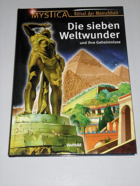 Die sieben Weltwunder und ihre Geheimnisse.