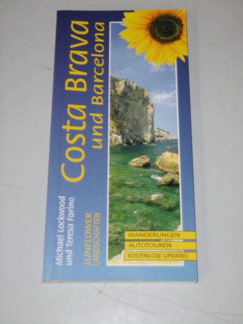 Lockwood, Michael und Teresa Farino: Landschaften der Costa Brava und Barcelona : ein Auto- und Wanderführer. und Teresa Farino. Dt. von Andreas Stieglitz 1. Aufl.