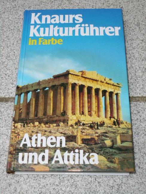 Knaurs Kulturführer in Farbe Athen und Attika Vollst. Ausg., Sonderausg., Lizenzausg.