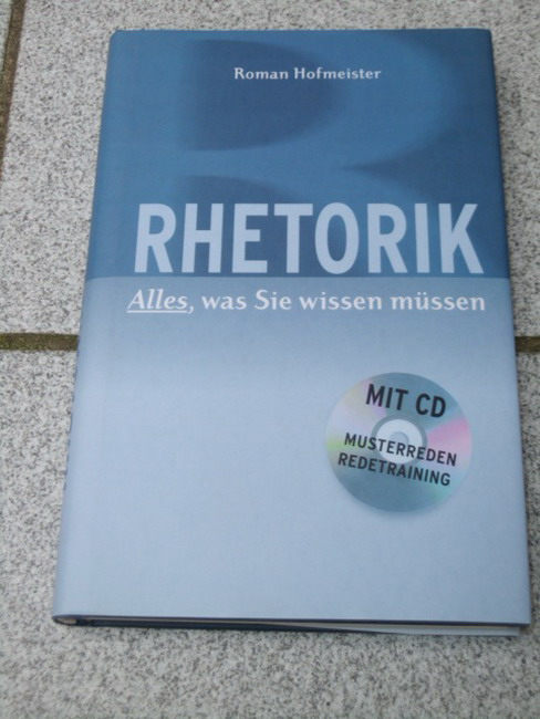 Hofmeister, Roman: Rhetorik : alles, was Sie wissen müssen