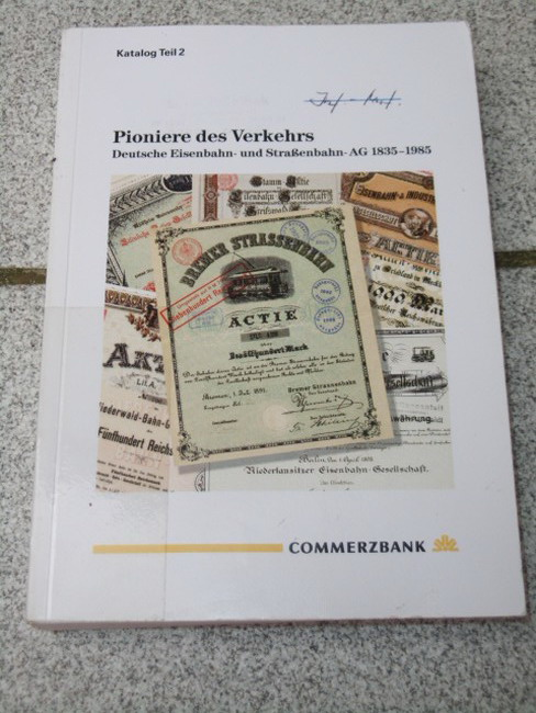 Pioniere des Verkehrs . Deutsche Eisenbahn- und Straßenbahn-AG 1838 - 1985 . Katalog Teil 2