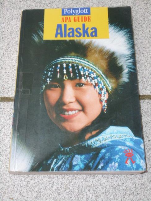 Alaska ; Führer - Bailet, Roy und Manfred Braunger: Alaska / [Autoren: Roy Bailet ... Umfassende Bearb. ... : Manfred Braunger]. Polyglott-Apa-Guide 1. Aufl.