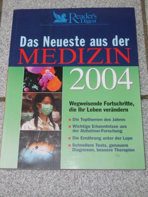 Das Neueste aus der Medizin 2004 : Wegweisende Fortschritte, die Ihr Legen verändern